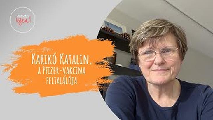 Karikó Katalin: a táblázat még mindig felborzolja a lelkét. Fotó: youtube